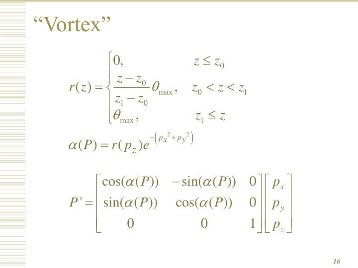 """""""Vortex"""""""