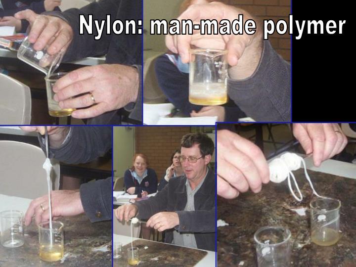 Nylon: man-made polymer