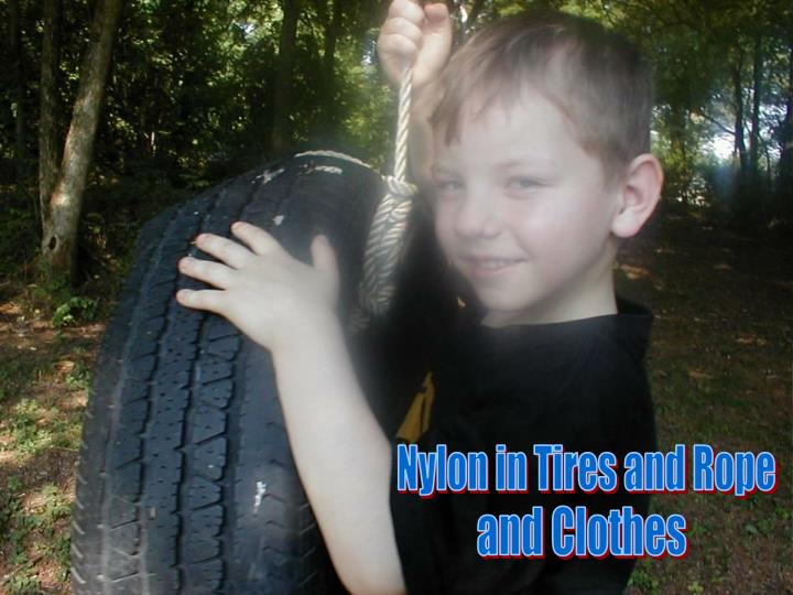 Nylon in Tires and Rope