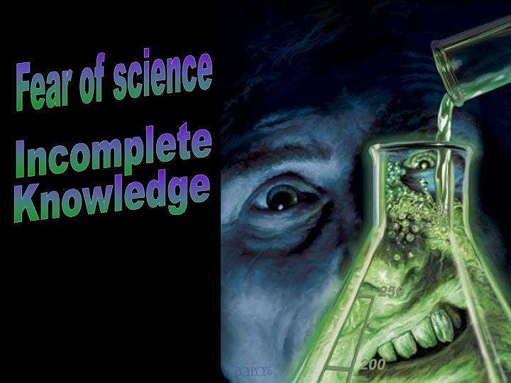 Fear of science