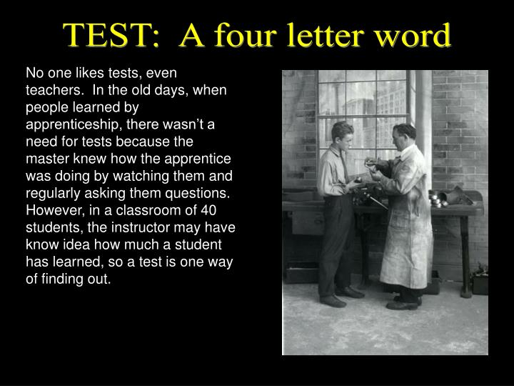 TEST:  A four letter word