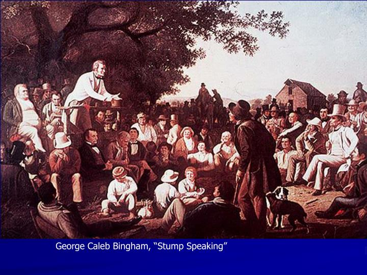 "George Caleb Bingham, ""Stump Speaking"""