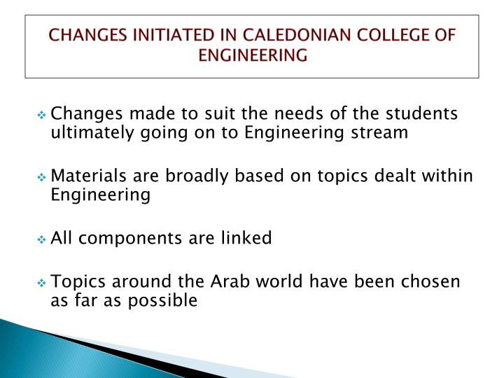 CHANGES INITIATED IN CALEDONIAN COLLEGE OF ENGINEERING
