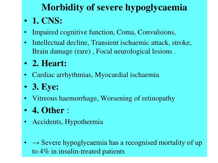 Morbidity of severe hypoglycaemia