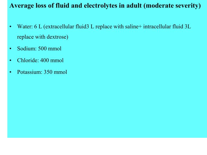 Average loss of fluid and electrolytes in adult (moderate severity)