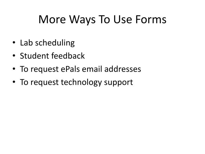 More Ways To Use Forms
