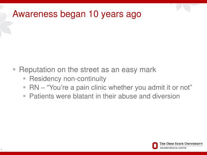 Awareness began 10 years ago
