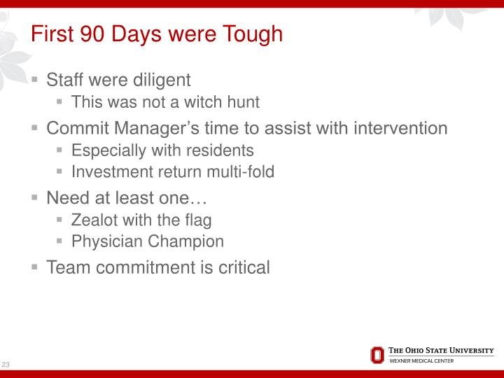First 90 Days were Tough