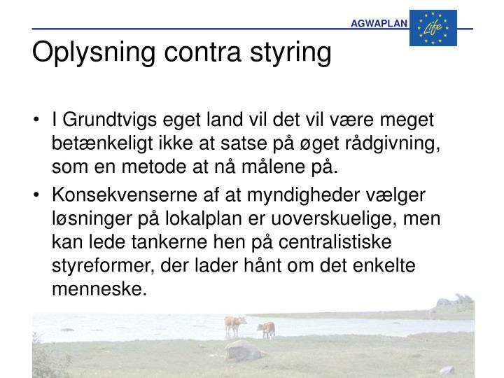 Oplysning contra styring