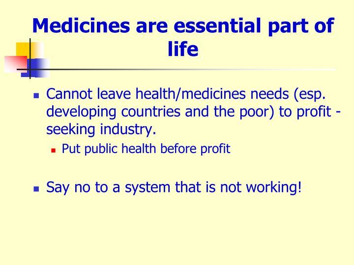 Medicines are essential part of life