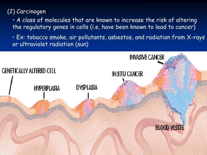 (2) Carcinogen