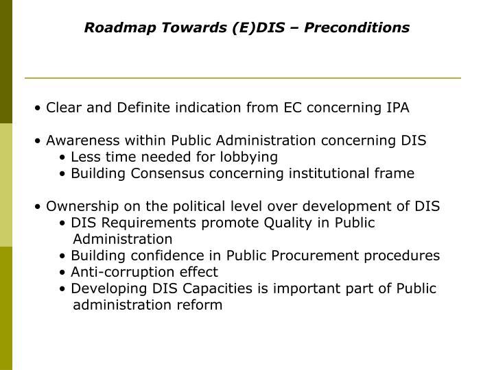 Roadmap Towards (E)DIS – Preconditions