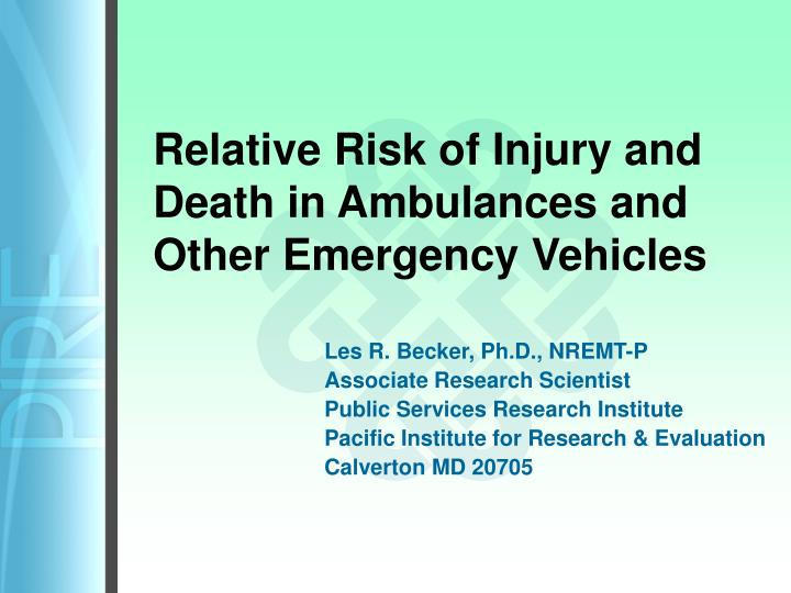 Relative risk of injury and death in ambulances and other emergency vehicles