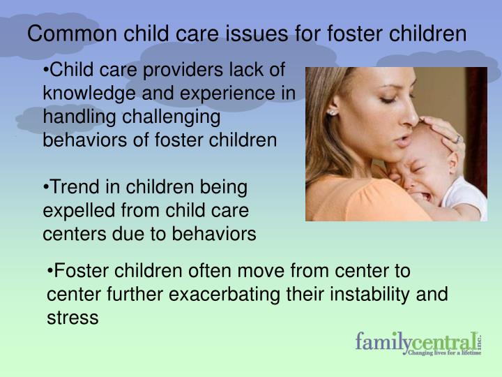 Child care providers lack of knowledge and experience in handling challenging behaviors of foster children