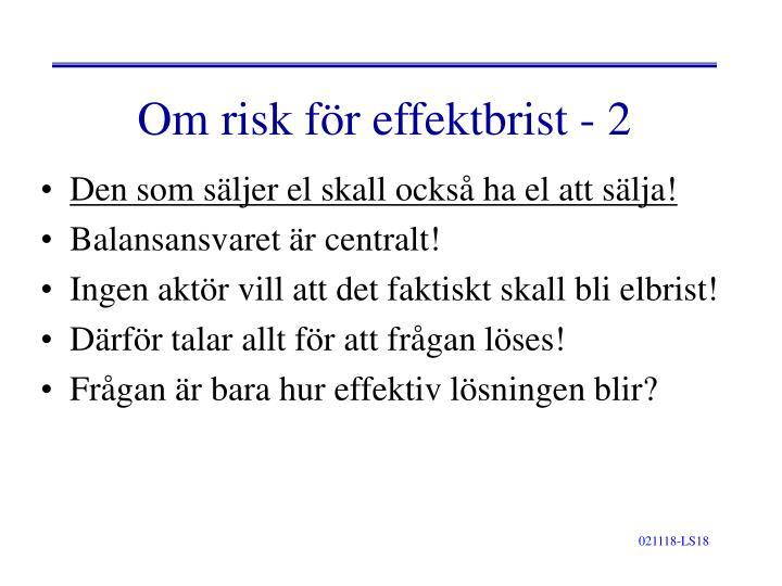 Om risk för effektbrist - 2