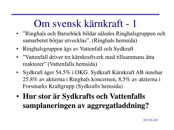Om svensk kärnkraft - 1