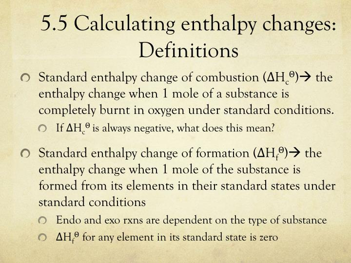 5.5 Calculating enthalpy changes: