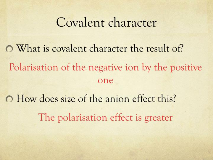 Covalent character