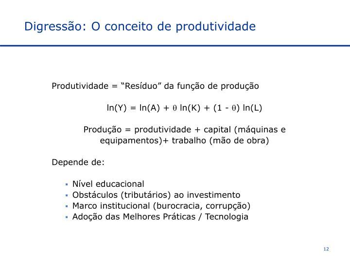 Digressão: O conceito de produtividade