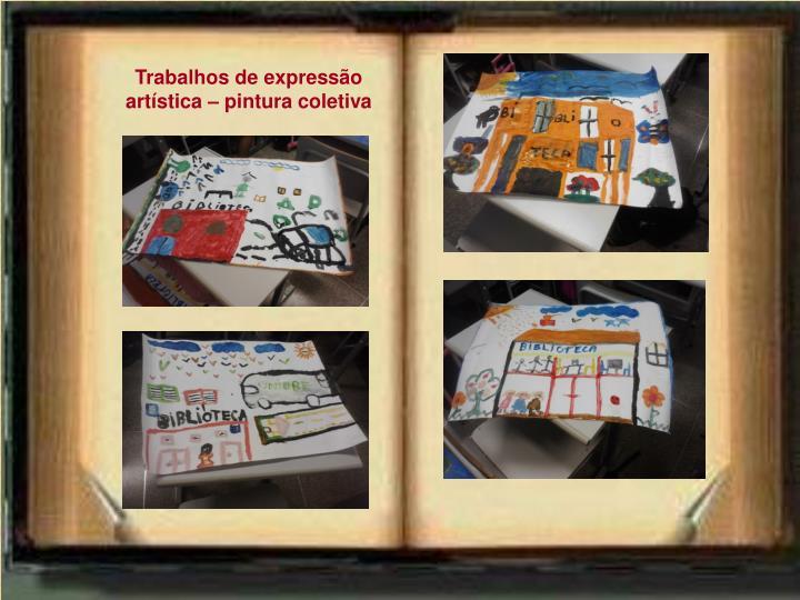 Trabalhos de expressão artística – pintura coletiva