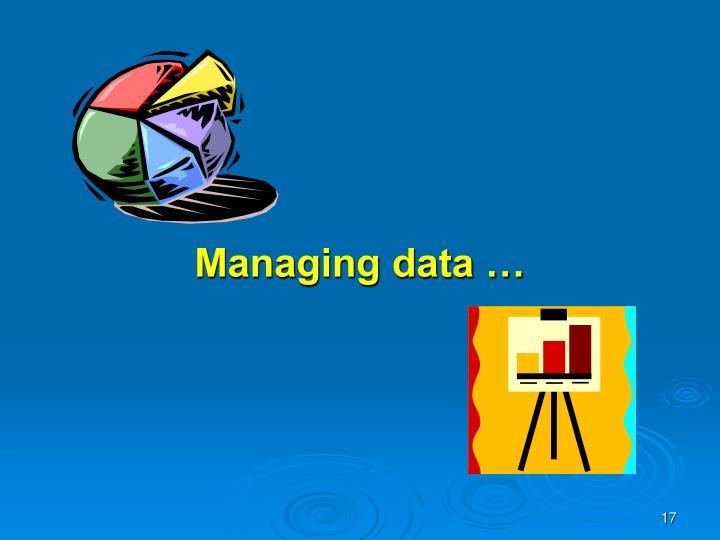 Managing data …