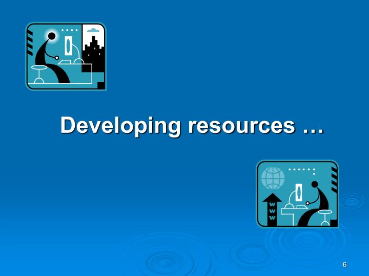 Developing resources …