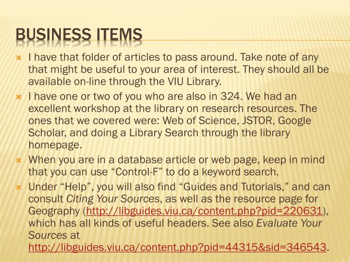 I have that folder of articles to pass around. Take note of any that might be useful to your area of interest. They should all be available on-line through the VIU Library.