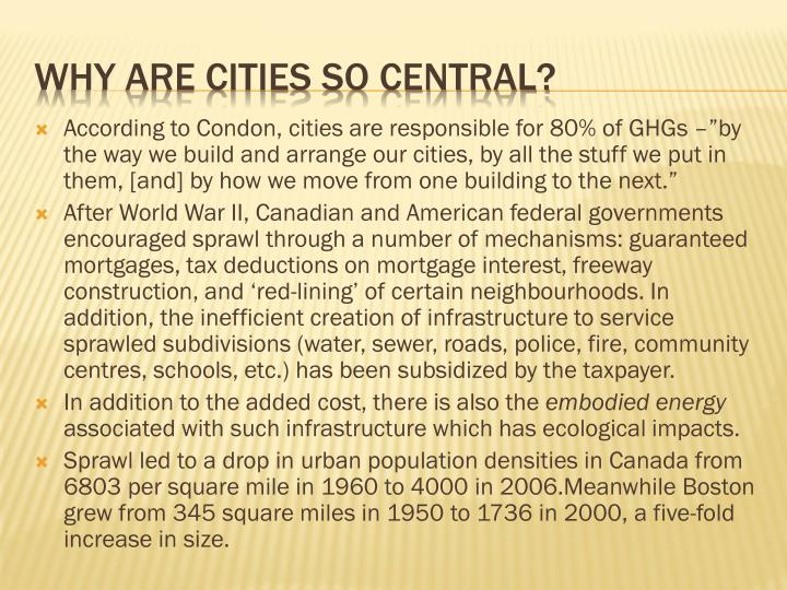 "According to Condon, cities are responsible for 80% of GHGs –""by the way we build and arrange our cities, by all the stuff we put in them, [and] by how we move from one building to the next."""