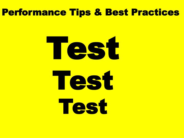 Performance Tips & Best Practices