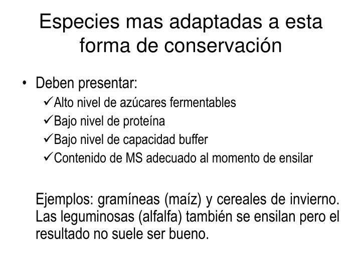Especies mas adaptadas a esta forma de conservación