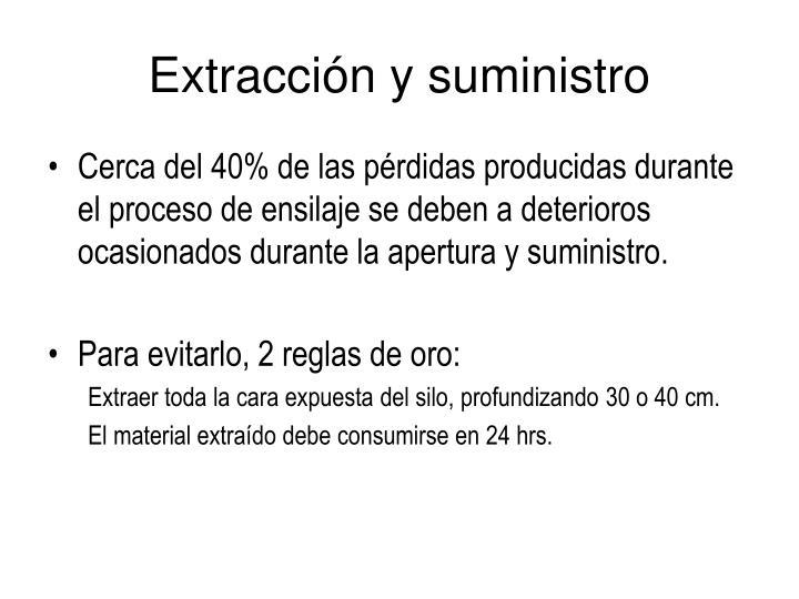 Extracción y suministro