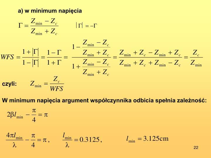 a) w minimum napięcia