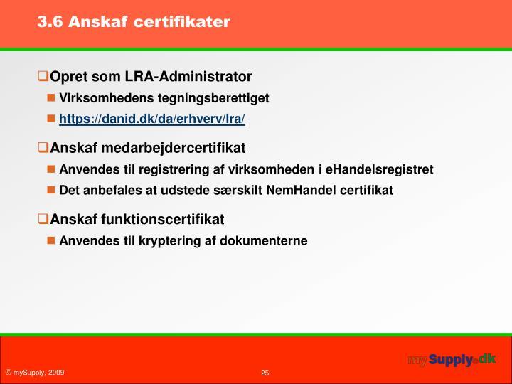 3.6 Anskaf certifikater