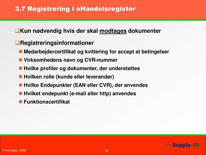 3.7 Registrering i eHandelsregister