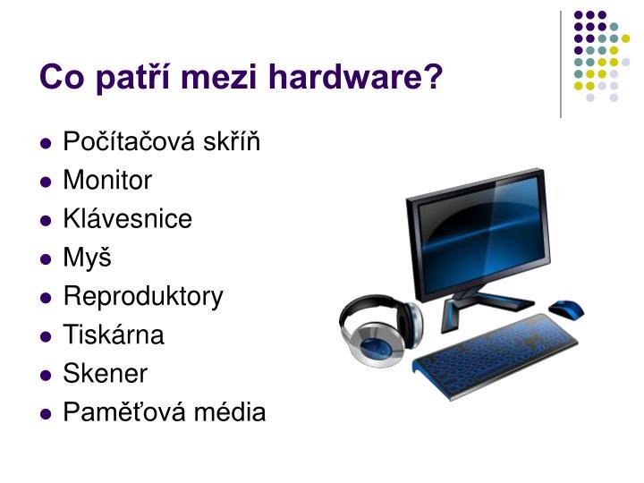 Co patří mezi hardware?