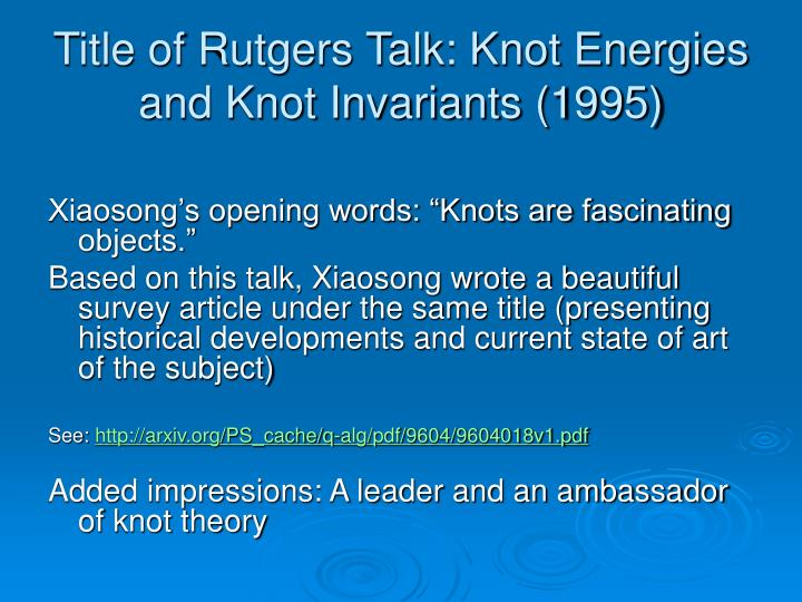 Title of Rutgers Talk: Knot Energies and Knot Invariants (1995)