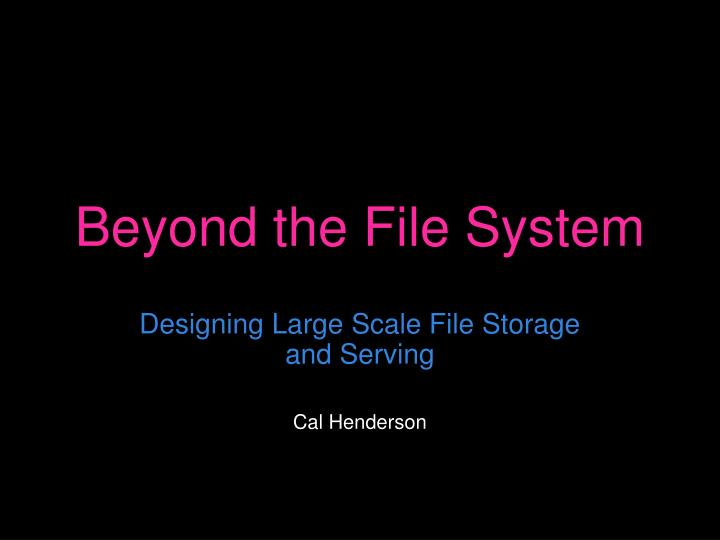 Beyond the file system