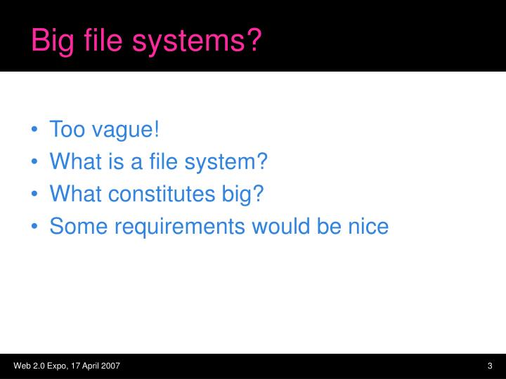 Big file systems