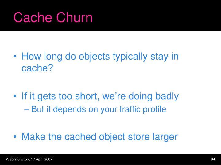 Cache Churn