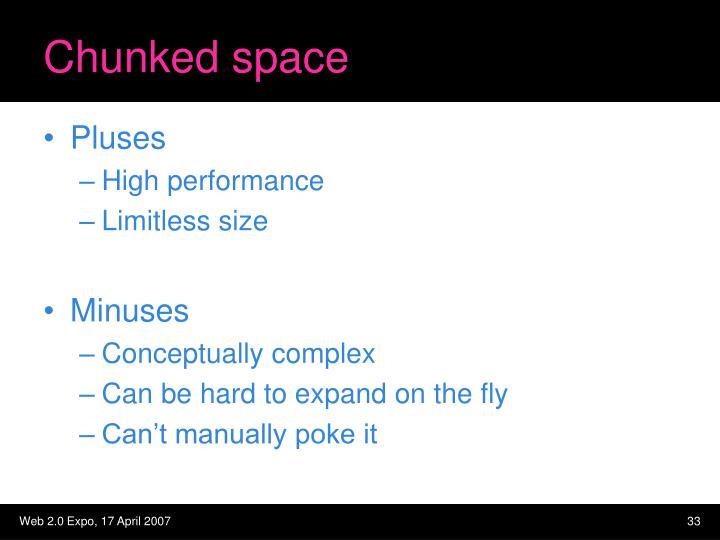Chunked space