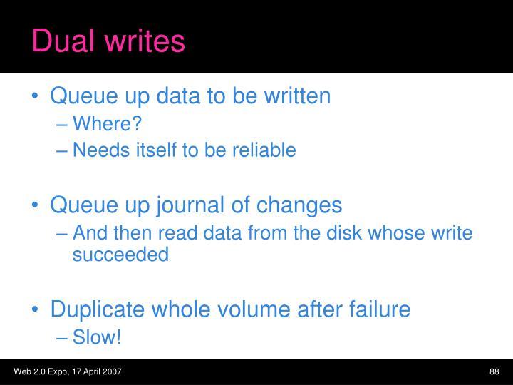 Dual writes
