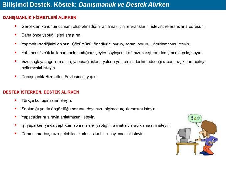 Bilişimci Destek, Köstek: