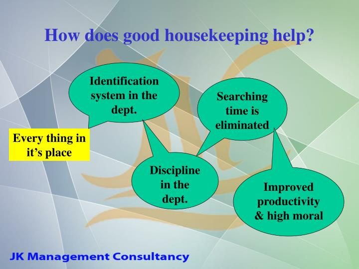 How does good housekeeping help?