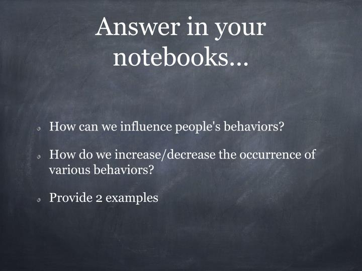 Answer in your notebooks...