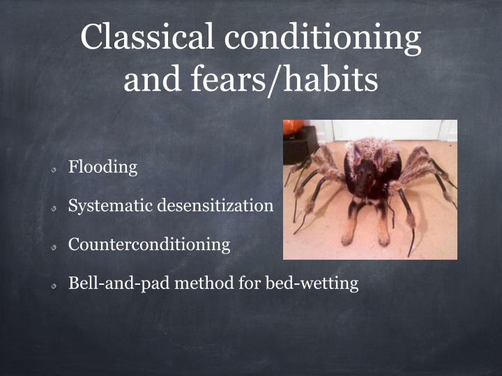 Classical conditioning and fears/habits