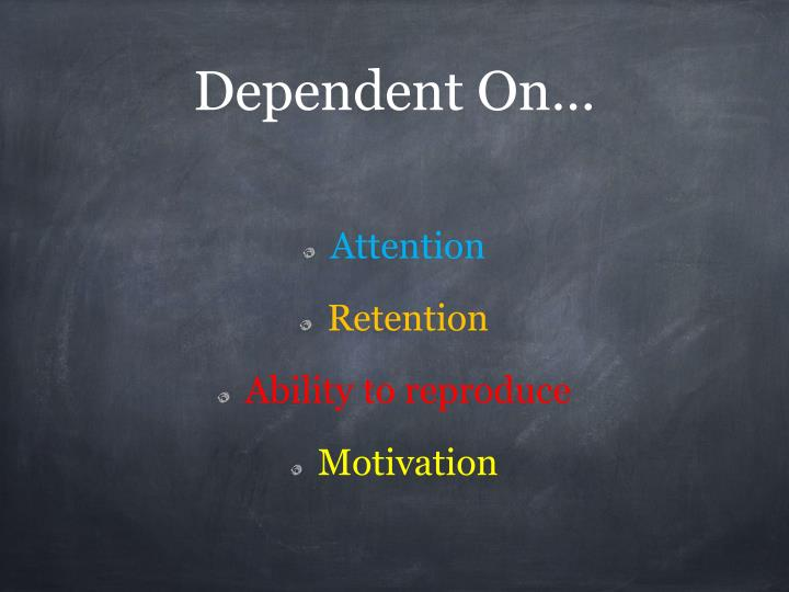 Dependent On…