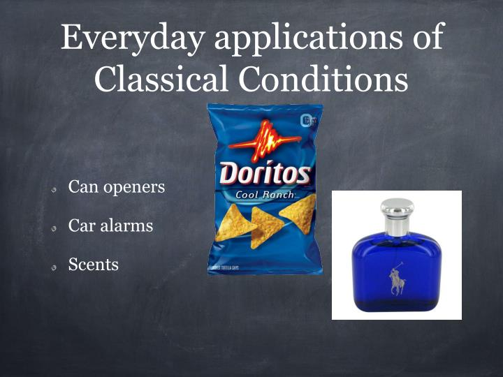 Everyday applications of Classical Conditions