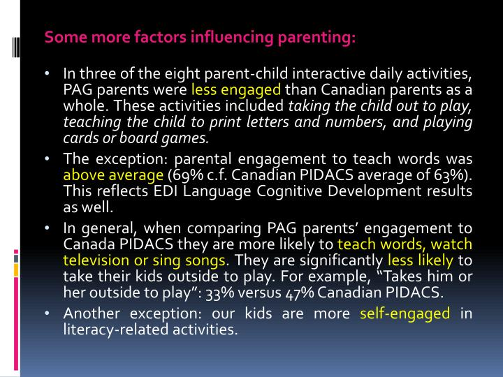 Some more factors influencing parenting: