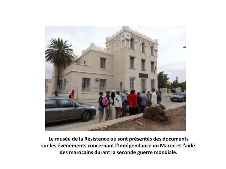 Le musée de la Résistance où sont présentés des documents
