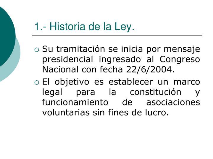 1.- Historia de la Ley.